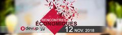 RENCONTRES ECONOMIQUES DEV'UP Edition 2018